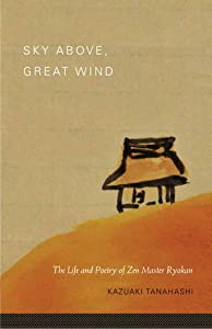 Sky Above, Great Wind: The Life and Poetry of Zen Master Ryokan