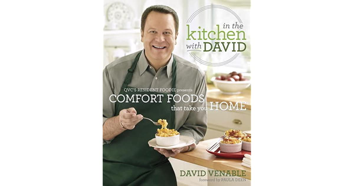 In The Kitchen With David: QVCu0027s Resident Foodie Presents Comfort Foods  That Take You Home By David Venable