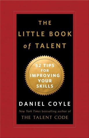 The Little Book of Talent- 52 Tips for Improving Your Skills