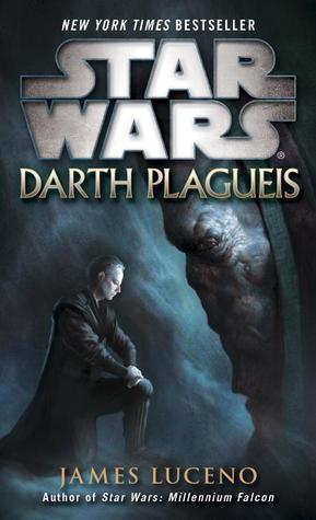 Darth Plagueis by James Luceno