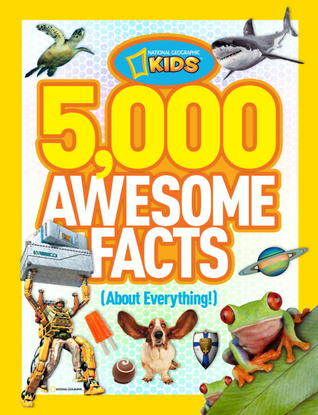 5,000 Awesome Facts by National Geographic Kids