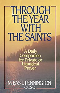 Through the Year with the Saints: A Daily Companion for Private or Liturgical Prayer
