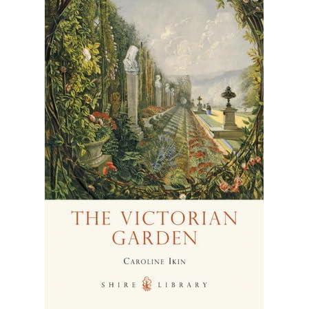 The Victorian Garden By Caroline Ikin