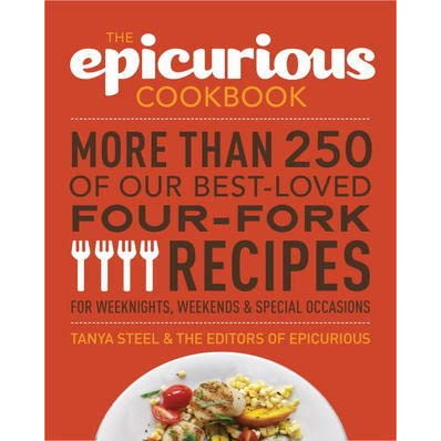 The epicurious cookbook more than 250 of our best loved four fork the epicurious cookbook more than 250 of our best loved four fork recipes for weeknights weekends special occasions by tanya steel forumfinder Gallery