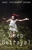 Deep Betrayal (Lies Beneath, #2)