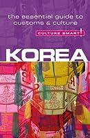 Culture Smart! KOREA: The Essential Guide to Culture & Customs
