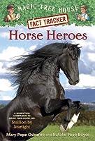 Horse Heroes (Magic Tree House Fact Tracker, #27)