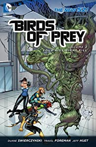 Birds of Prey, Volume 2: Your Kiss Might Kill