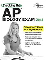 Cracking the AP Biology Exam, 2013 Edition