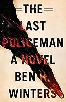 The Last Policeman (The Last Policeman, #1)