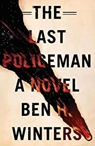The Last Policeman (The Last Policeman, #1)