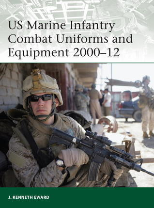 US Marine Infantry Combat Uniforms and Equipment 2000-2012 (Osprey Elite 190)