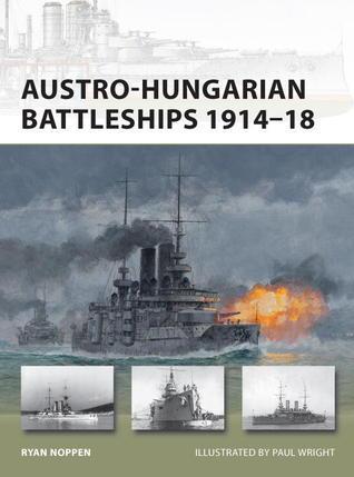 Austro-Hungarian Battleships 1914-1918 (Osprey New Vanguard 193)