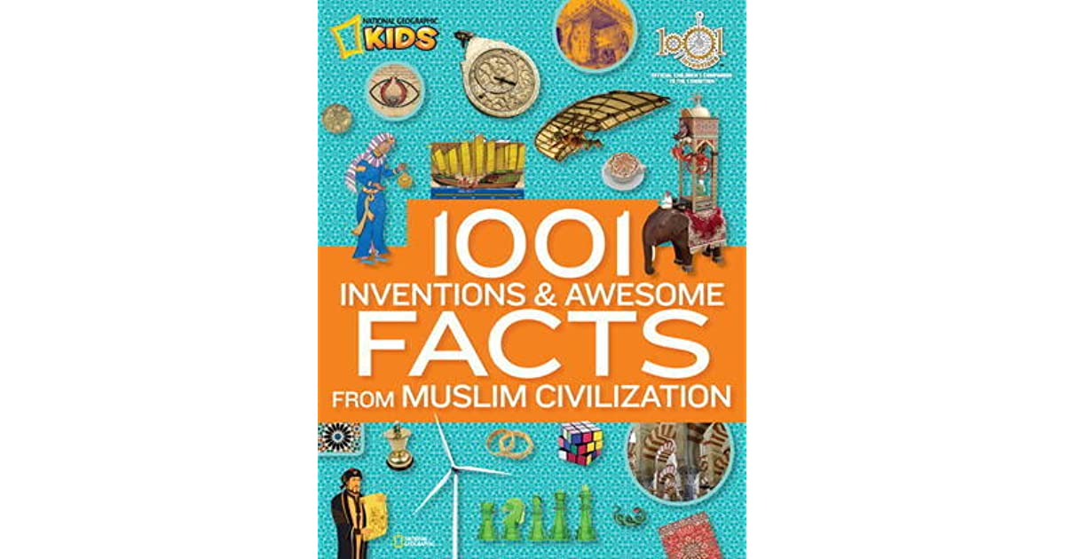 1001 Inventions And Awesome Facts From Muslim Civilization By