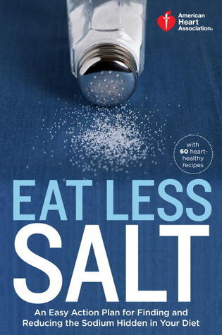 Eat-less-salt-An-easy-action-plan-for-finding-and-reducing-the-sodium-hidden-in-your-diet