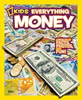 Everything Money: A wealth of facts, photos, and fun! (National Geographic Kids)