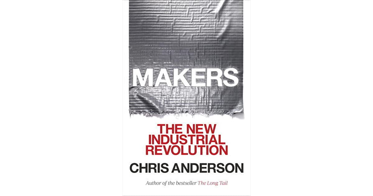 Makers the new industrial revolution by chris anderson fandeluxe Gallery
