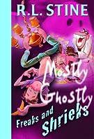 Freaks and Shrieks (Ghostly Mostly, #7)