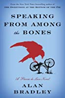 Speaking from Among the Bones (Flavia de Luce, #5)