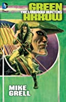 Green Arrow: The Longbow Hunters