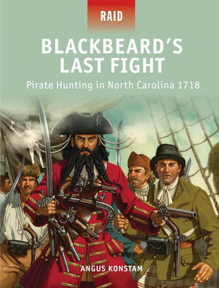Blackbeard's Last Fight-Pirate Hunting in North Carolina 1718 (Osprey Raid 37)