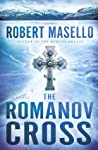 The Romanov Cross by Robert Masello