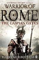 The Caspian Gates (Warrior of Rome, # 4)