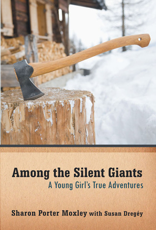 Among the Silent Giants: Sharon Porter Moxley with Susan Dregéy
