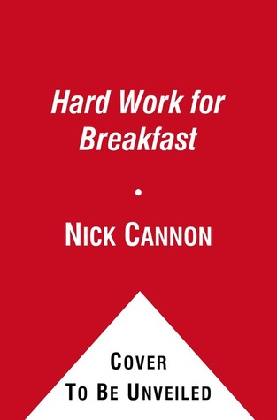 Hard Work for Breakfast: How to Make It and Make It Look Easy