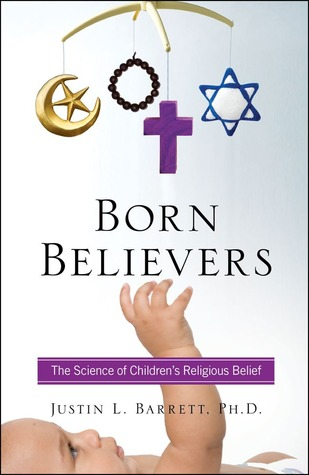 Born Believers: The Science of Children's Religious Belief