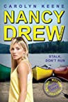 Stalk, Don't Run (Nancy Drew: Girl Detective, #47; Malibu Mayhem Trilogy, #3)