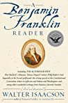 A Benjamin Franklin Reader by Benjamin Franklin