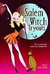 The Salem Witch Tryouts (Salem Witch, #1)