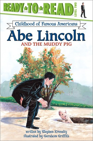 Abe Lincoln and the Muddy Pig
