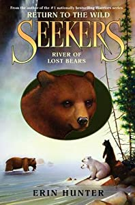 River of Lost Bears (Seekers: Return to the Wild, #3)