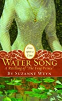 "Water Song: A Retelling of ""The Frog Prince"""