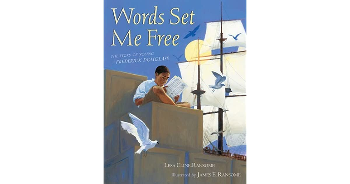 Words Set Me Free: The Story of Young Frederick Douglass by