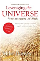 Leveraging the Universe: 7 Steps to Engaging Life's Magic (Abridged)