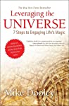 Leveraging the Universe: 7 Steps to Engaging Life's Magic