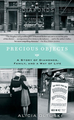 Precious Objects: A Story of Diamonds, Family, and a Way of Life by