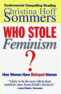 Who Stole Feminism? How Women Have Betrayed Women