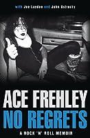 No Regrets : A Rock 'n' Roll Memoir