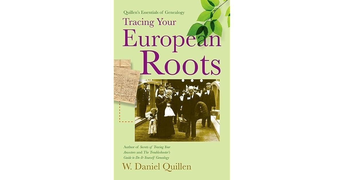 Quillen's Essentials of Genealogy: Tracing Your European