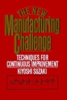 New Manufacturing Challenge: Techniques for Continuous Improvement