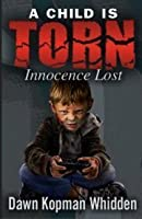 """A Child is Torn """"Innocence Lost"""""""