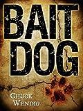 Bait Dog