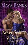 Never Seduce a Scot by Maya Banks