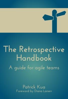 The Retrospective Handbook: A guide for agile teams