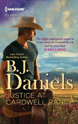 Justice at Cardwell Ranch by B.J. Daniels