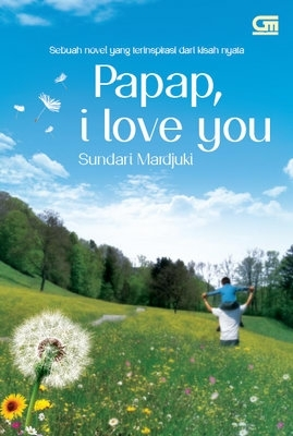 Papap, I Love You by Sundari Mardjuki